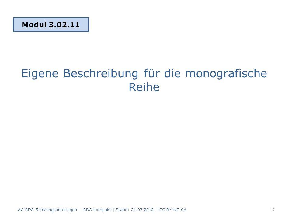 Eigene Beschreibung für die monografische Reihe 3 Modul 3.02.11 AG RDA Schulungsunterlagen | RDA kompakt | Stand: 31.07.2015 | CC BY-NC-SA
