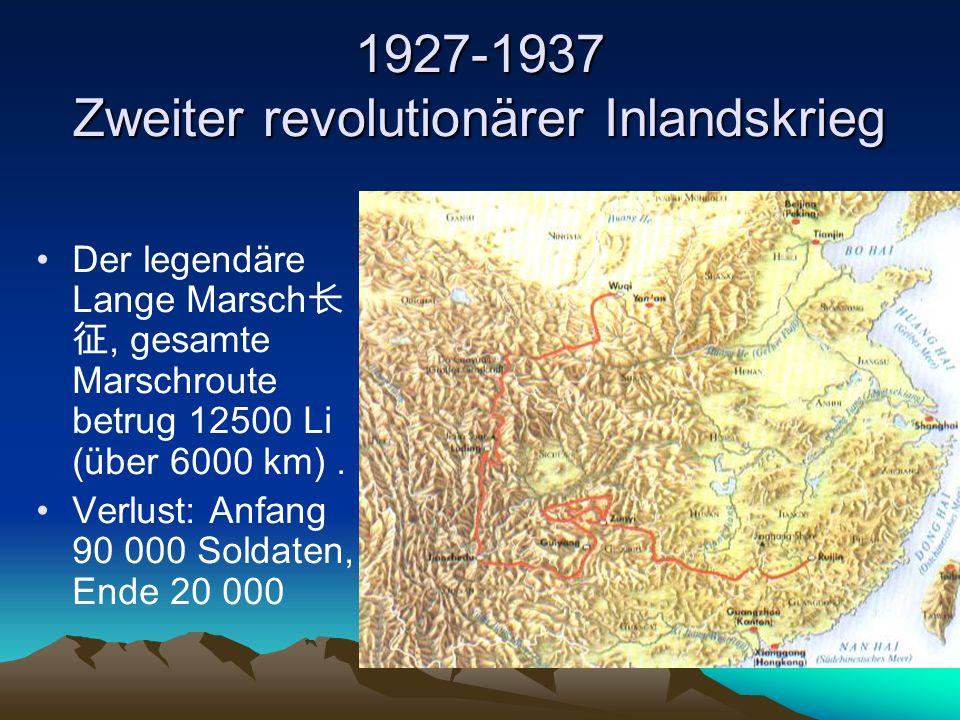 1927-1937 Zweiter revolutionärer Inlandskrieg Der legendäre Lange Marsch 长 征, gesamte Marschroute betrug 12500 Li (über 6000 km). Verlust: Anfang 90 0