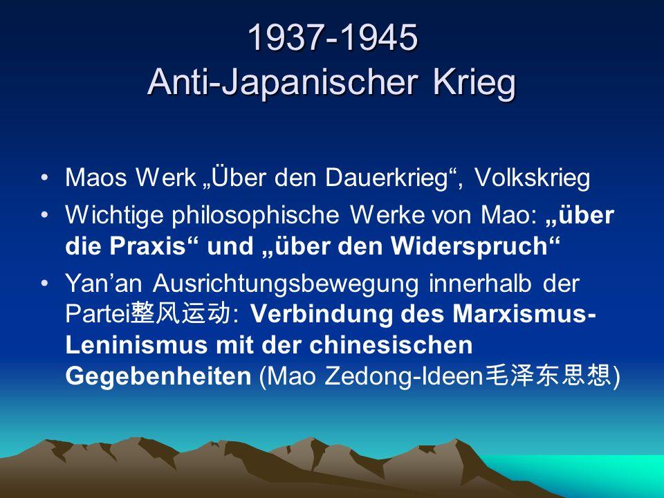 """1937-1945 Anti-Japanischer Krieg Maos Werk """"Über den Dauerkrieg , Volkskrieg Wichtige philosophische Werke von Mao: """"über die Praxis und """"über den Widerspruch Yan'an Ausrichtungsbewegung innerhalb der Partei 整风运动 : Verbindung des Marxismus- Leninismus mit der chinesischen Gegebenheiten (Mao Zedong-Ideen 毛泽东思想 )"""
