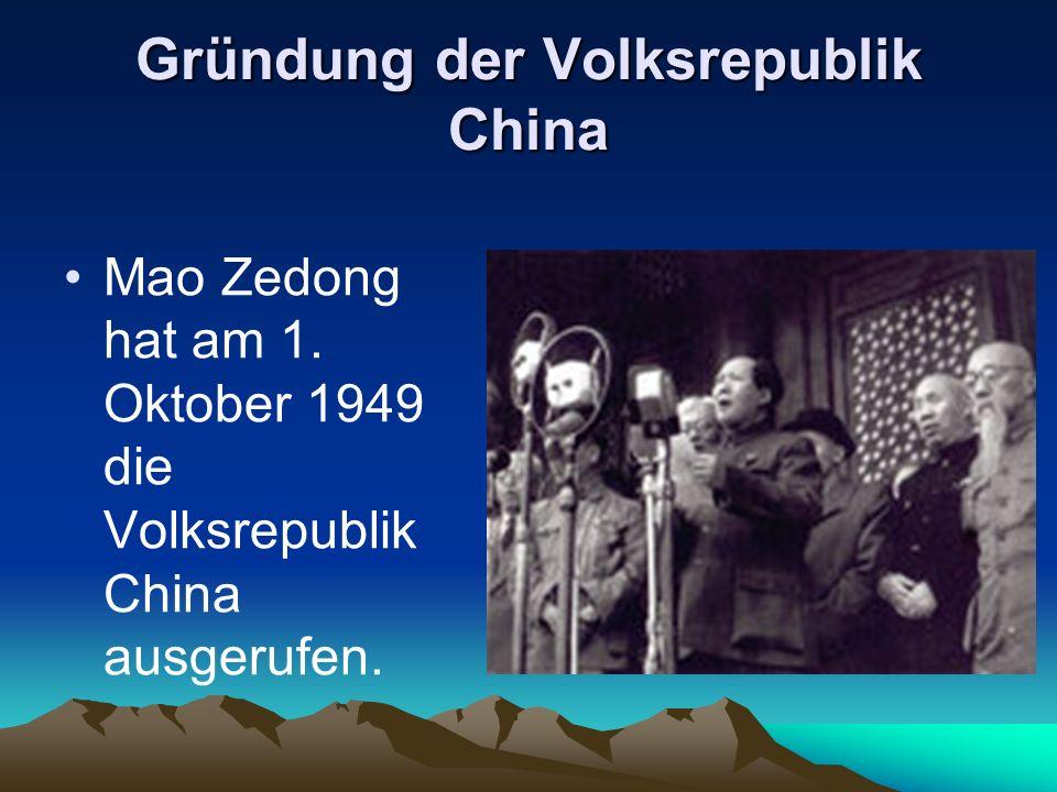 Gründung der Volksrepublik China Mao Zedong hat am 1. Oktober 1949 die Volksrepublik China ausgerufen.