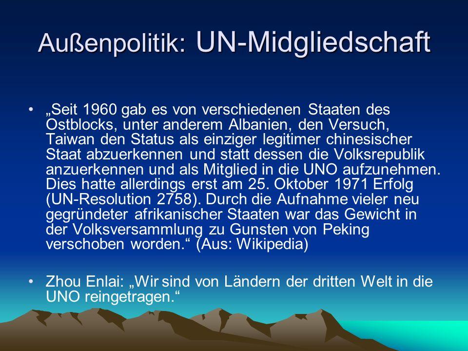"""Außenpolitik: UN-Midgliedschaft """"Seit 1960 gab es von verschiedenen Staaten des Ostblocks, unter anderem Albanien, den Versuch, Taiwan den Status als"""
