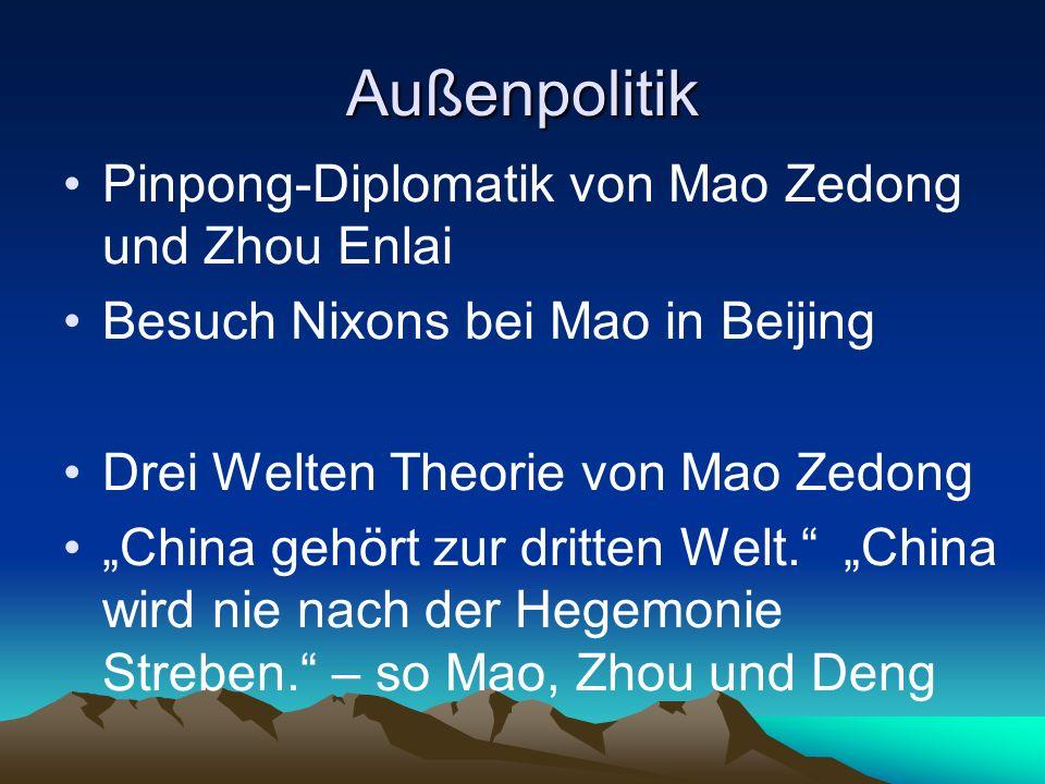 """Außenpolitik Pinpong-Diplomatik von Mao Zedong und Zhou Enlai Besuch Nixons bei Mao in Beijing Drei Welten Theorie von Mao Zedong """"China gehört zur dritten Welt. """"China wird nie nach der Hegemonie Streben. – so Mao, Zhou und Deng"""