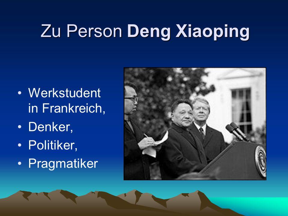 Zu Person Deng Xiaoping Werkstudent in Frankreich, Denker, Politiker, Pragmatiker