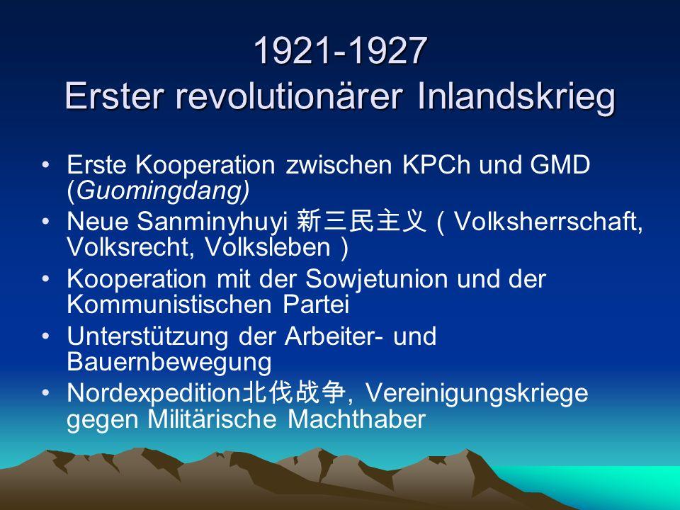 1921-1927 Bruch der Kooperation durch Verrat Bruch der Kooperation durch Kommunistenverfolgungen 1927 mit mit geheimem Ausschließungskonzept von Jian Jieshi / Chiang Kai-shek mehrere Tausende Kommunisten wurden getötet Hinwendung der GMD zum Vertreter der Imperialisten, der großen Bourgeoisie und der Gutsbesitzer