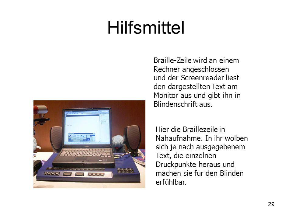 29 Hilfsmittel Braille-Zeile wird an einem Rechner angeschlossen und der Screenreader liest den dargestellten Text am Monitor aus und gibt ihn in Blindenschrift aus.