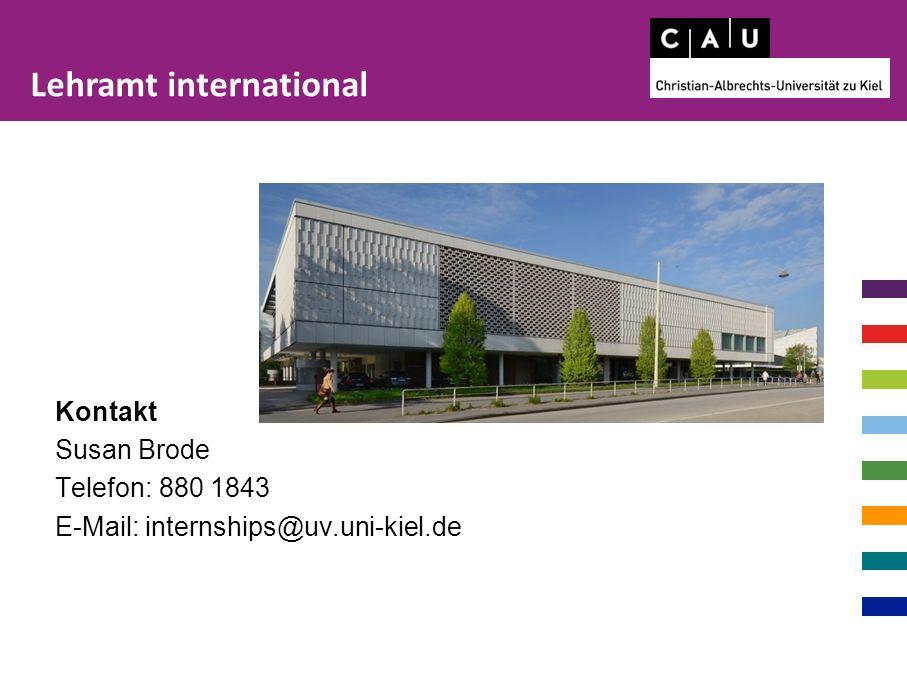 Kontakt Susan Brode Telefon: 880 1843 E-Mail: internships@uv.uni-kiel.de Lehramt international