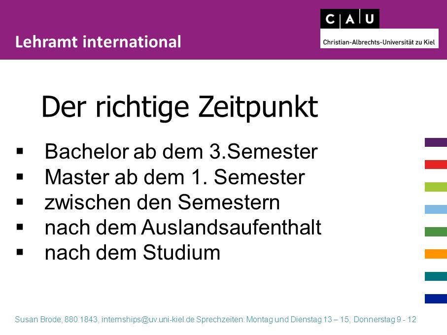 Goethe Institute Germanistikseminare an (Partner)hochschulen im Ausland Lehramt international Susan Brode, 880 1843, internships@uv.uni-kiel.de Sprechzeiten: Montag und Dienstag 13 – 15, Donnerstag 9 - 12 Sprachschulen, ect.
