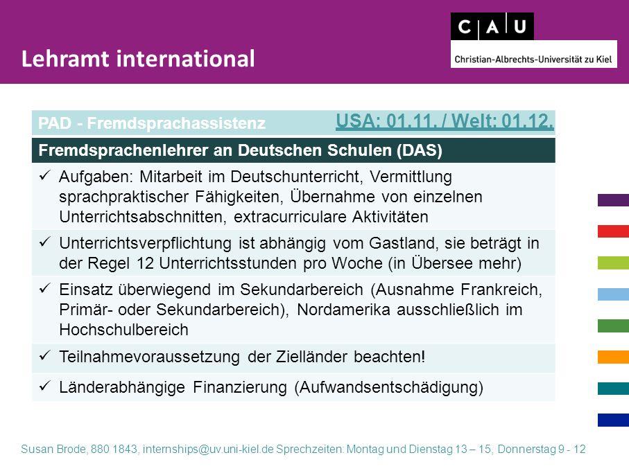 PAD - Fremdsprachassistenz Fremdsprachenlehrer an Deutschen Schulen (DAS) Aufgaben: Mitarbeit im Deutschunterricht, Vermittlung sprachpraktischer Fähi