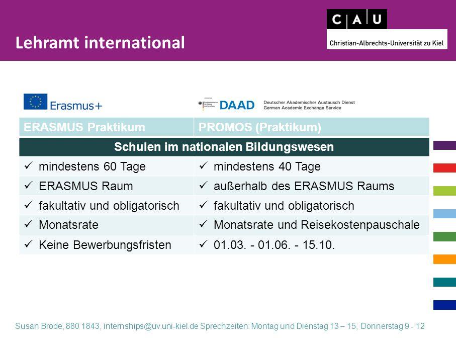 Susan Brode, 880 1843, internships@uv.uni-kiel.de Sprechzeiten: Montag und Dienstag 13 – 15, Donnerstag 9 - 12