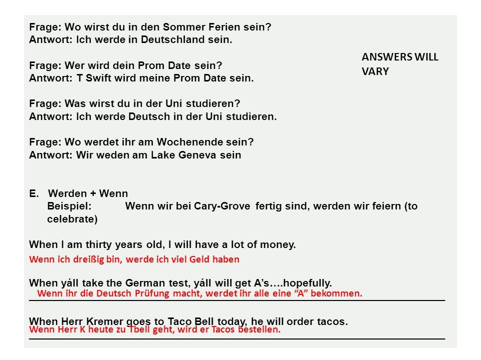 Frage: Wo wirst du in den Sommer Ferien sein. Antwort: Ich werde in Deutschland sein.