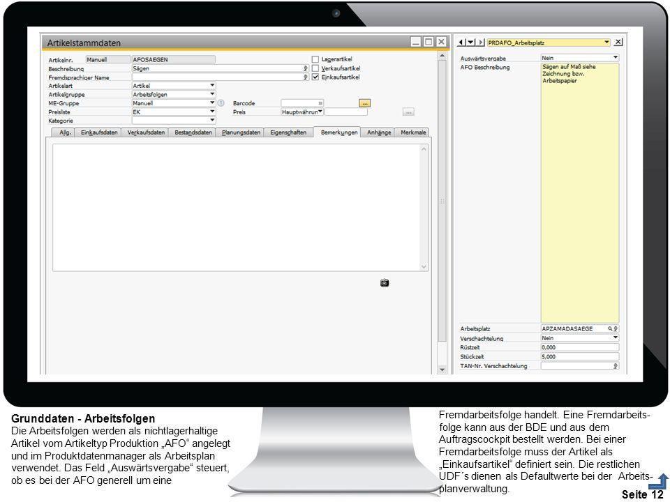 """Seite 12 Grunddaten - Arbeitsfolgen Die Arbeitsfolgen werden als nichtlagerhaltige Artikel vom Artikeltyp Produktion """"AFO"""" angelegt und im Produktdate"""
