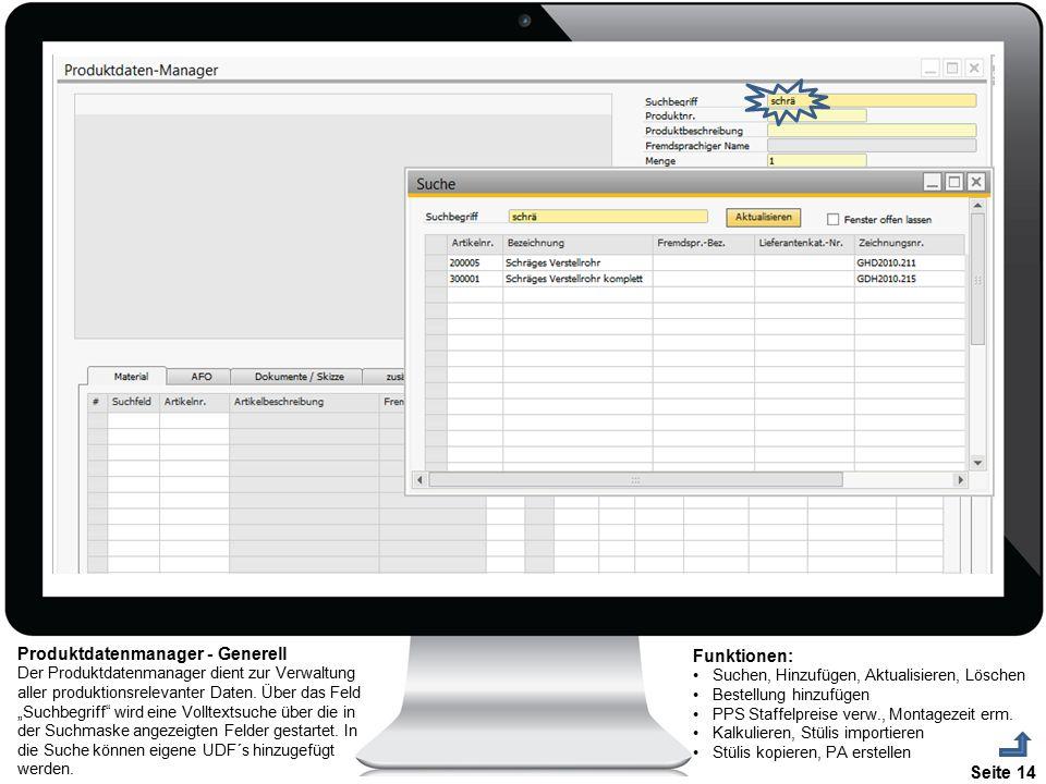 """Seite 14 Produktdatenmanager - Generell Der Produktdatenmanager dient zur Verwaltung aller produktionsrelevanter Daten. Über das Feld """"Suchbegriff"""" wi"""