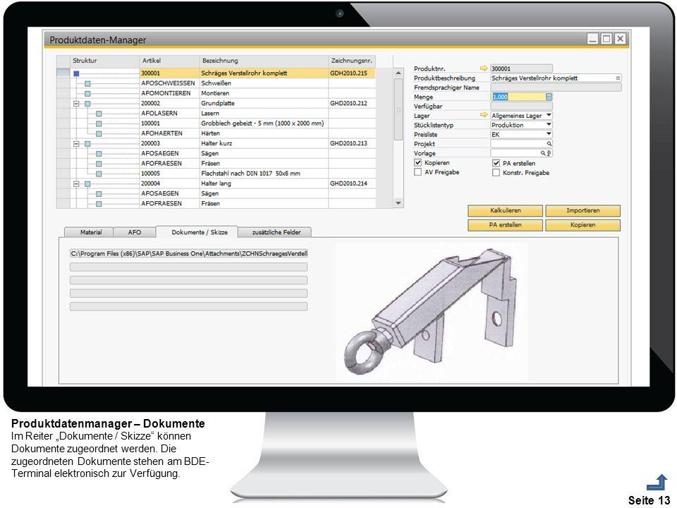 """Seite 13 Produktdatenmanager – Dokumente Im Reiter """"Dokumente / Skizze"""" können Dokumente zugeordnet werden. Die zugeordneten Dokumente stehen am BDE-"""