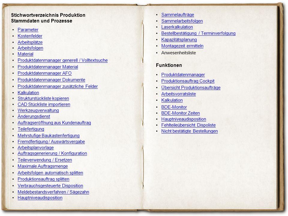 Stichwortverzeichnis Produktion Stammdaten und Prozesse Kostenfelder Arbeitsplätze Arbeitsfolgen Material Produktdatenmanager generell / Volltextsuche