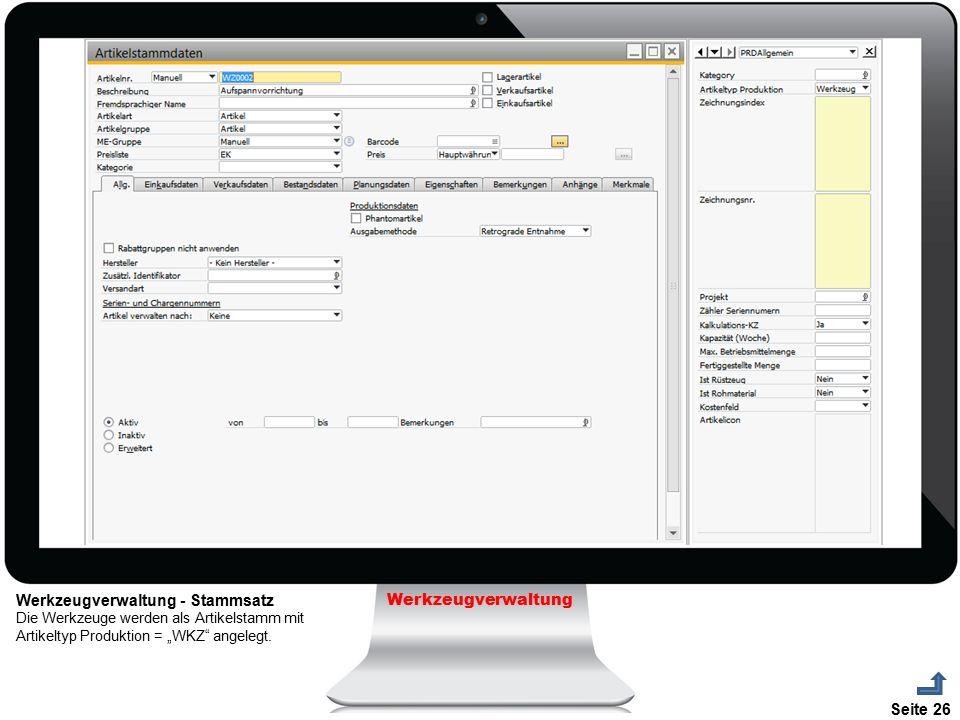 """Seite 26 Werkzeugverwaltung - Stammsatz Die Werkzeuge werden als Artikelstamm mit Artikeltyp Produktion = """"WKZ"""" angelegt. Werkzeugverwaltung"""