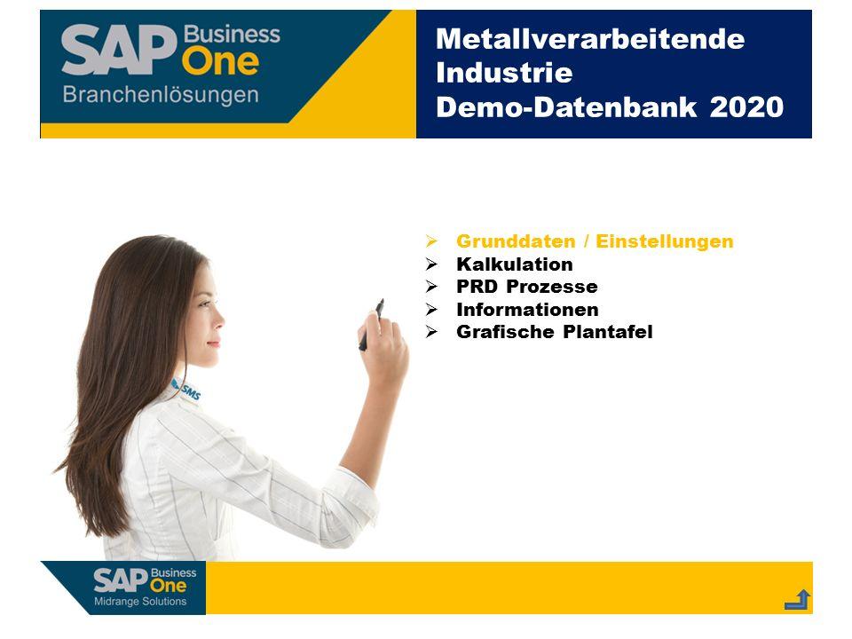 Metallverarbeitende Industrie Demo-Datenbank 2020  Grunddaten / Einstellungen  Kalkulation  PRD Prozesse  Informationen  Grafische Plantafel