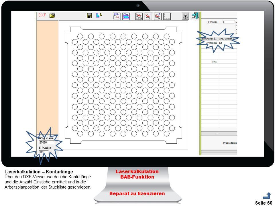 Seite 60 Laserkalkulation BAB-Funktion Separat zu lizenzieren Laserkalkulation – Konturlänge Über den DXF-Viewer werden die Konturlänge und die Anzahl