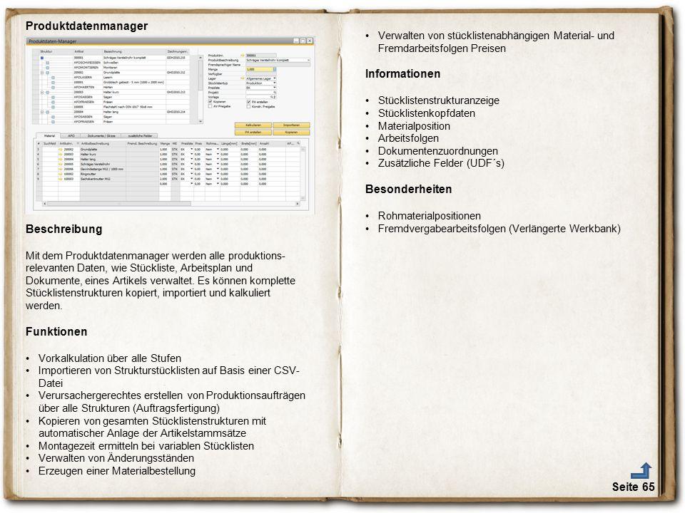 Seite 65 Beschreibung Mit dem Produktdatenmanager werden alle produktions- relevanten Daten, wie Stückliste, Arbeitsplan und Dokumente, eines Artikels