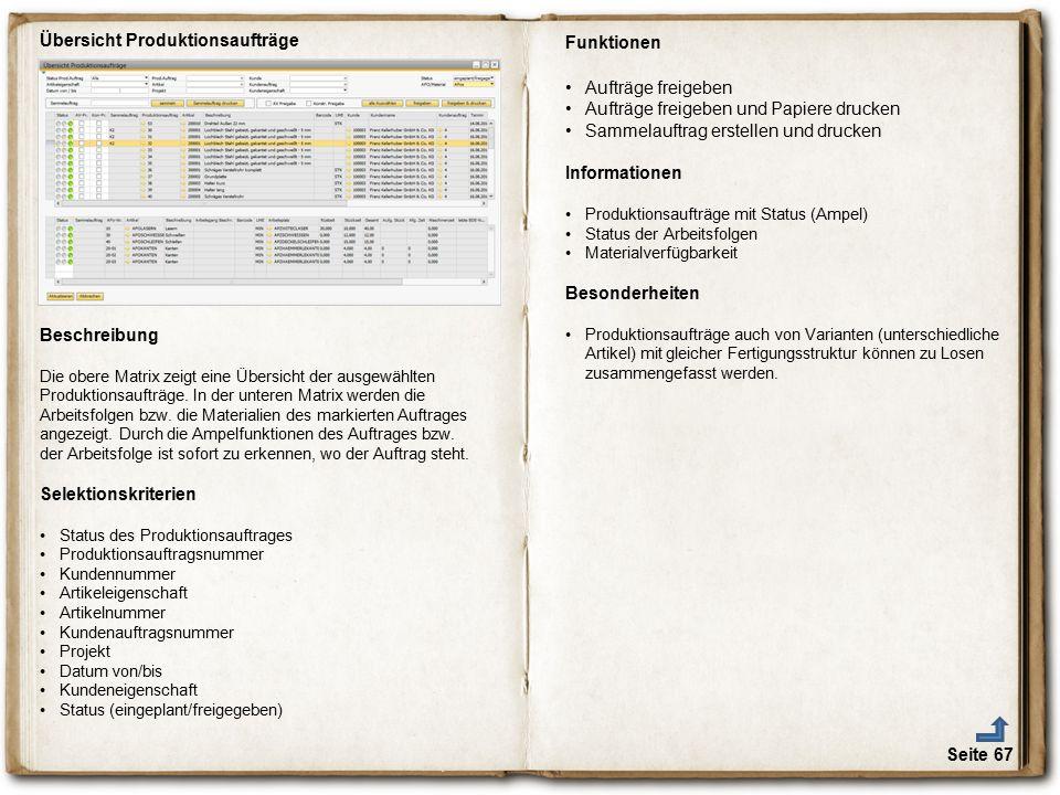 Seite 67 Übersicht Produktionsaufträge Beschreibung Die obere Matrix zeigt eine Übersicht der ausgewählten Produktionsaufträge. In der unteren Matrix
