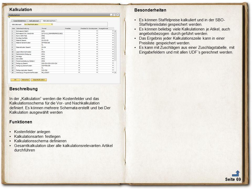 """Seite 69 Kalkulation Beschreibung In der """"Kalkulation"""" werden die Kostenfelder und das Kalkulationsschema für die Vor- und Nachkalkulation definiert."""