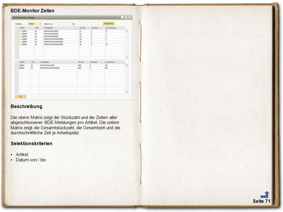 Seite 71 BDE-Monitor Zeiten Beschreibung Die obere Matrix zeigt die Stückzahl und die Zeiten aller abgeschlossener BDE-Meldungen pro Artikel. Die unte