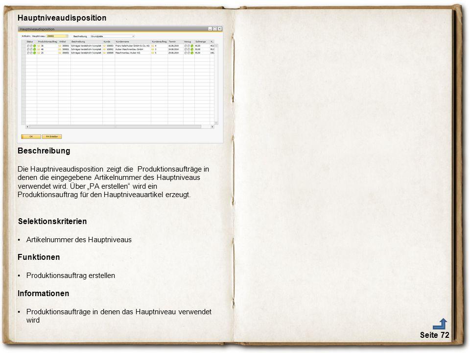 Seite 72 Hauptniveaudisposition Beschreibung Die Hauptniveaudisposition zeigt die Produktionsaufträge in denen die eingegebene Artikelnummer des Haupt