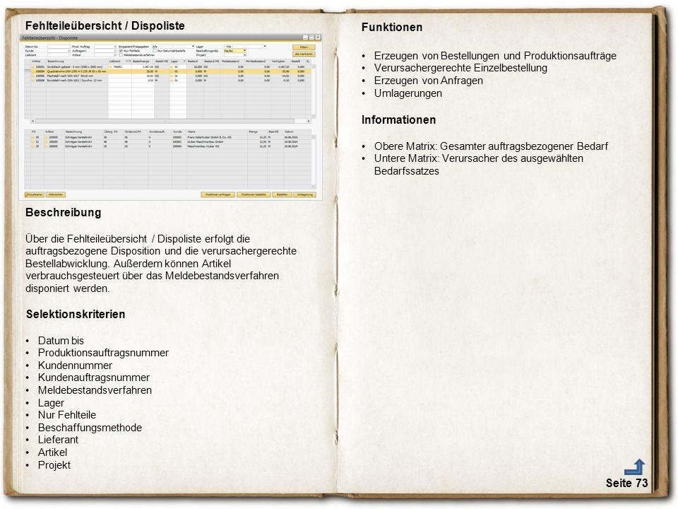 Seite 73 Fehlteileübersicht / Dispoliste Beschreibung Über die Fehlteileübersicht / Dispoliste erfolgt die auftragsbezogene Disposition und die verurs