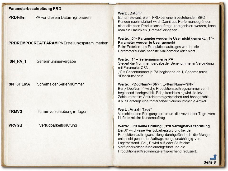 Seite 8 PRDFilter PA vor diesem Datum ignorieren! PRDREMPOCREATPARAM PA Erstellungsparam. merken SN_PA_1 Seriennummervergabe SN_SHEMA Schema der Serie