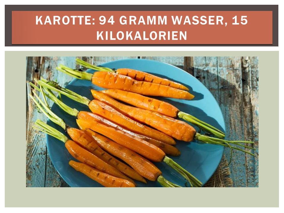 KAROTTE: 94 GRAMM WASSER, 15 KILOKALORIEN