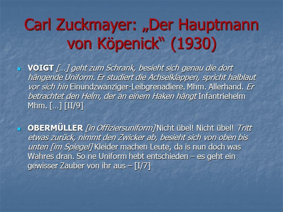 """Carl Zuckmayer: """"Der Hauptmann von Köpenick"""" (1930) VOIGT […] geht zum Schrank, besieht sich genau die dort hängende Uniform. Er studiert die Achselkl"""