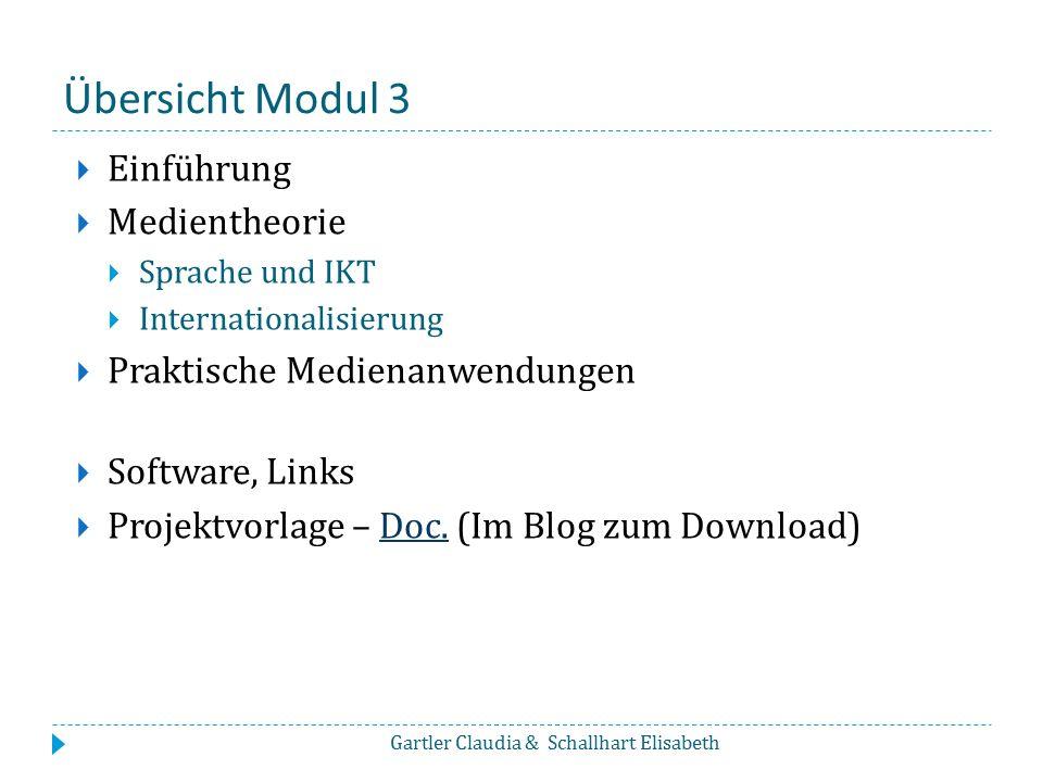 Übersicht Modul 3  Einführung  Medientheorie  Sprache und IKT  Internationalisierung  Praktische Medienanwendungen  Software, Links  Projektvor