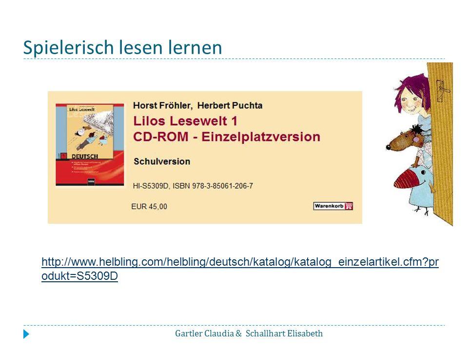 Spielerisch lesen lernen Gartler Claudia & Schallhart Elisabeth http://www.helbling.com/helbling/deutsch/katalog/katalog_einzelartikel.cfm?pr odukt=S5