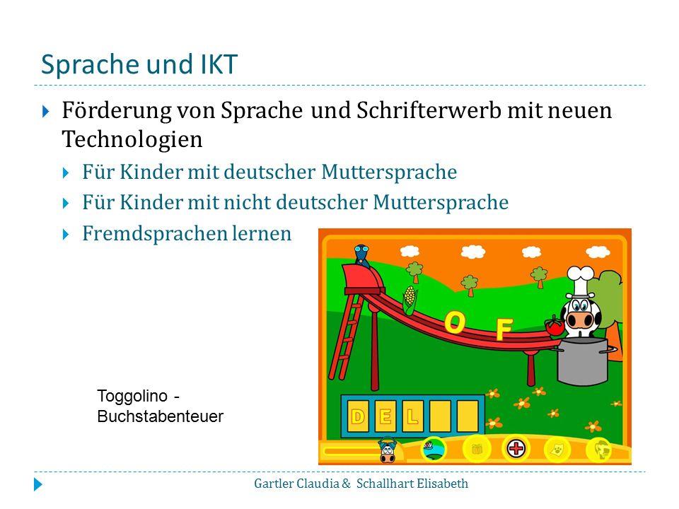 Sprache und IKT  Förderung von Sprache und Schrifterwerb mit neuen Technologien  Für Kinder mit deutscher Muttersprache  Für Kinder mit nicht deuts