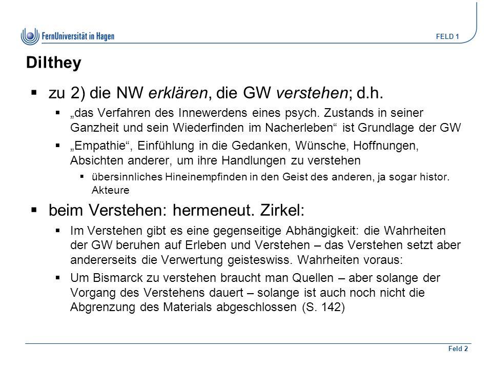 FELD 1 Feld 2  zu 2) die NW erklären, die GW verstehen; d.h.