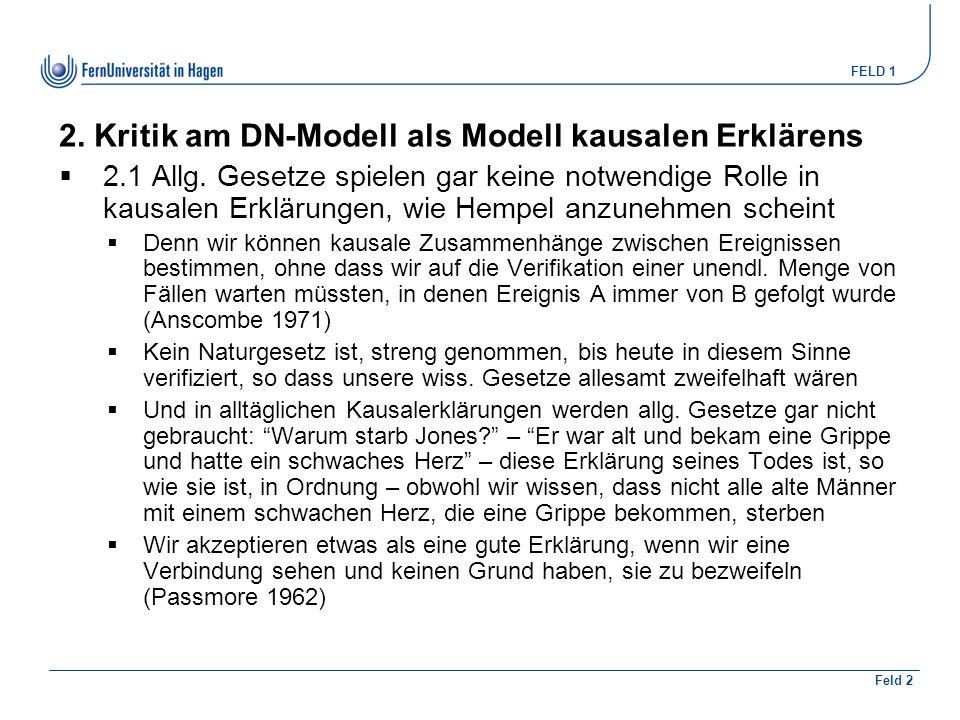 FELD 1 Feld 2 2. Kritik am DN-Modell als Modell kausalen Erklärens  2.1 Allg.