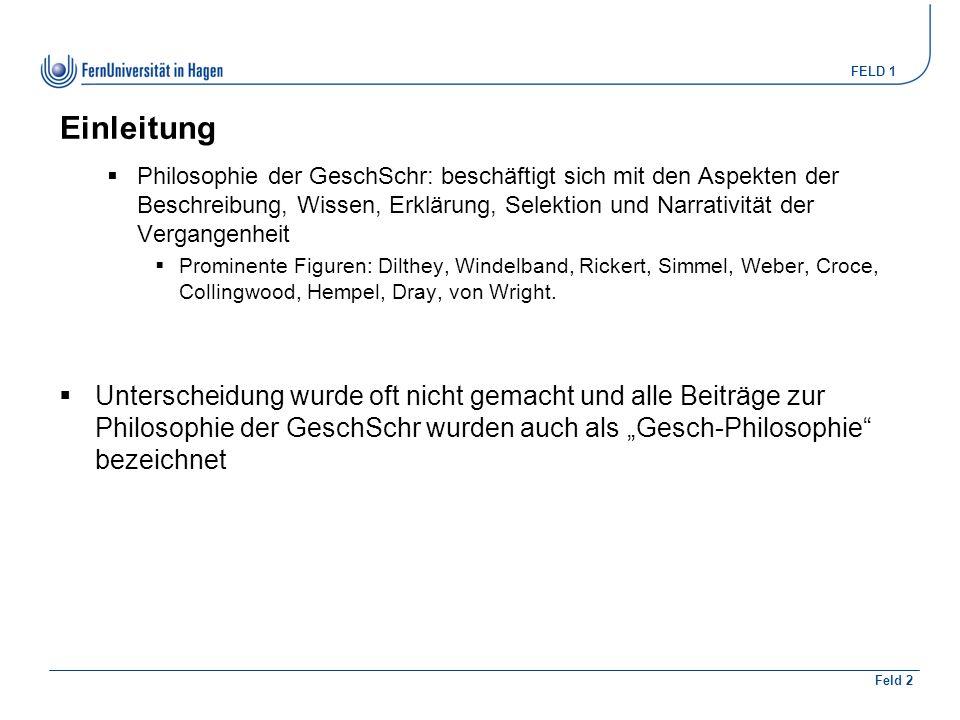 FELD 1 Feld 2 Windelband / Rickert: Kritik  zweifelhaft, ob sich der Unterschied zw.
