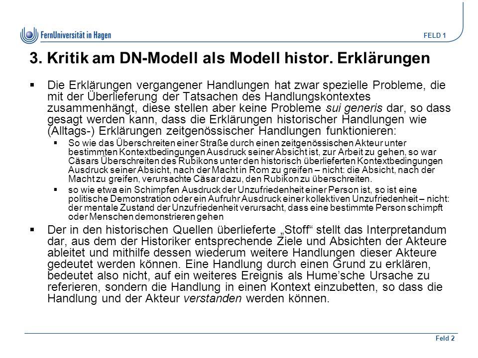 FELD 1 Feld 2 3. Kritik am DN-Modell als Modell histor.
