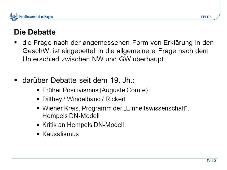 FELD 1 Feld 2 Die Debatte  die Frage nach der angemessenen Form von Erklärung in den GeschW.