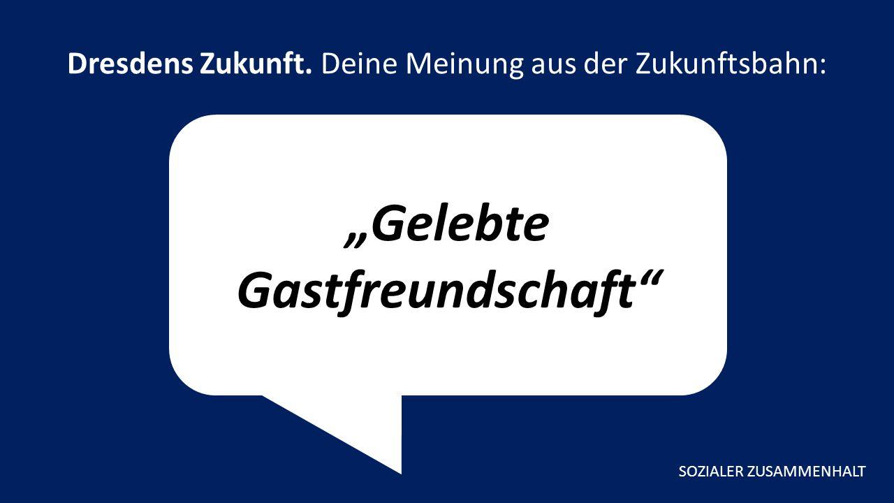 """""""Gelebte Gastfreundschaft Dresdens Zukunft."""