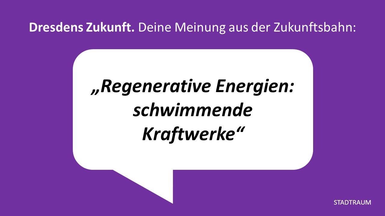"""""""Regenerative Energien: schwimmende Kraftwerke Dresdens Zukunft."""