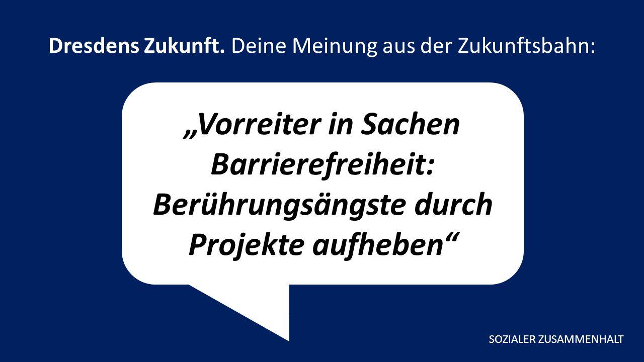 """""""Vorreiter in Sachen Barrierefreiheit: Berührungsängste durch Projekte aufheben Dresdens Zukunft."""