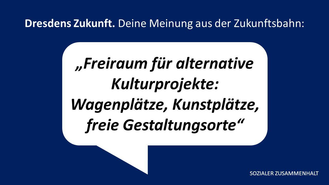 """""""Freiraum für alternative Kulturprojekte: Wagenplätze, Kunstplätze, freie Gestaltungsorte Dresdens Zukunft."""