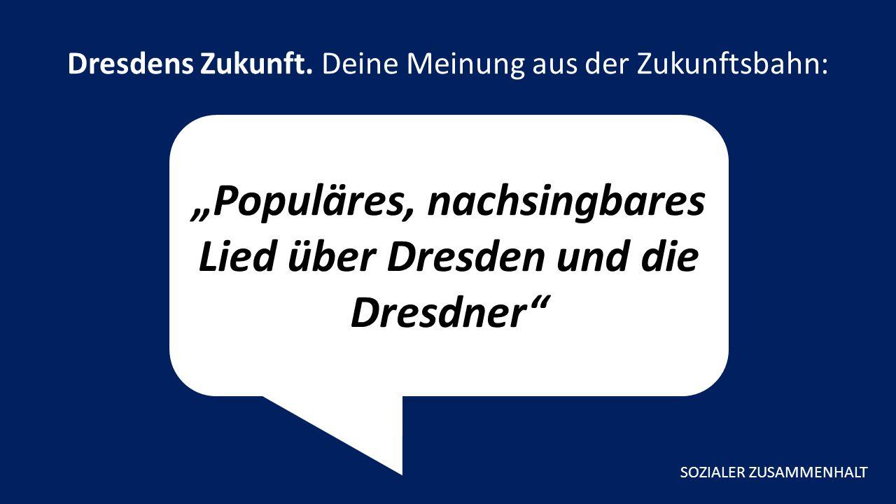 """""""Populäres, nachsingbares Lied über Dresden und die Dresdner Dresdens Zukunft."""