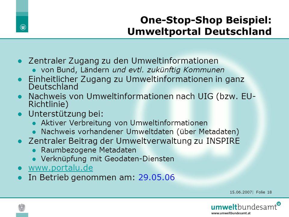 15.06.2007| Folie 18 Zentraler Zugang zu den Umweltinformationen von Bund, Ländern und evtl.