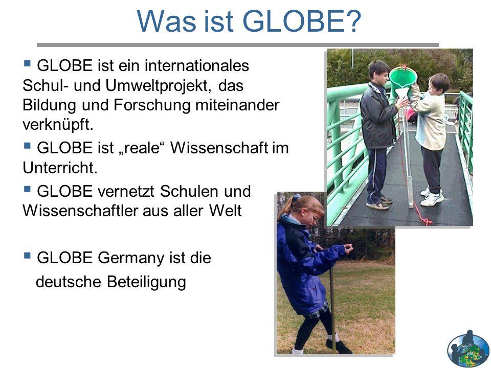 """ GLOBE ist ein internationales Schul- und Umweltprojekt, das Bildung und Forschung miteinander verknüpft.  GLOBE ist """"reale"""" Wissenschaft im Unterri"""