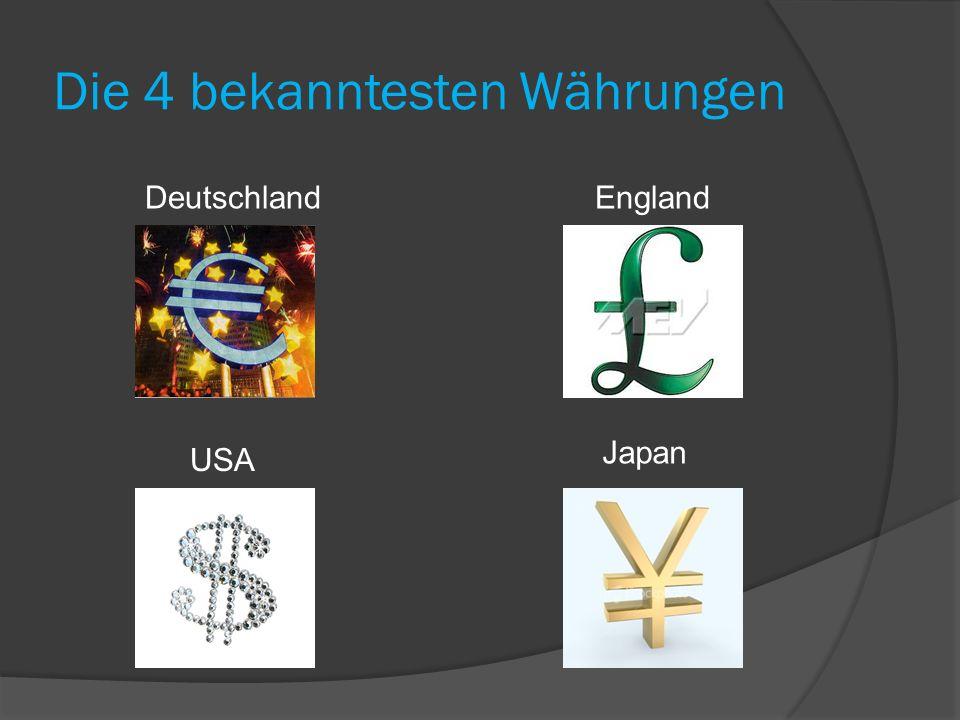 Die 4 bekanntesten Währungen DeutschlandEngland USA Japan