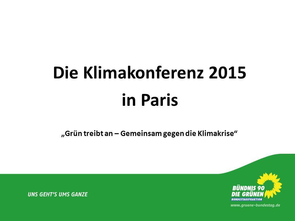 """Die Klimakonferenz 2015 in Paris """"Grün treibt an – Gemeinsam gegen die Klimakrise"""""""