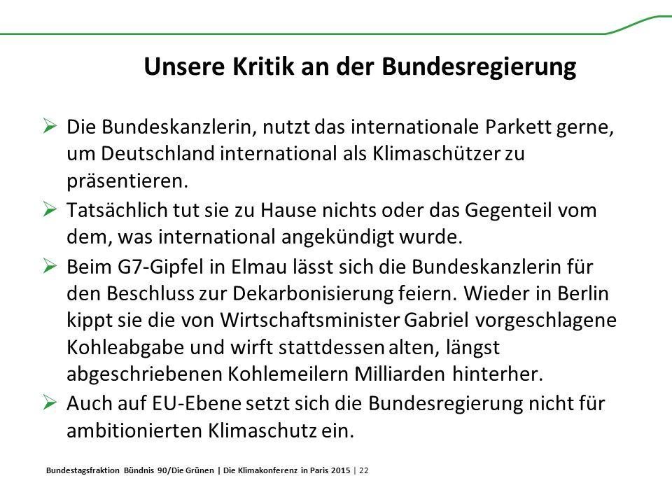 Bundestagsfraktion Bündnis 90/Die Grünen | Die Klimakonferenz in Paris 2015 | 22 Unsere Kritik an der Bundesregierung  Die Bundeskanzlerin, nutzt das