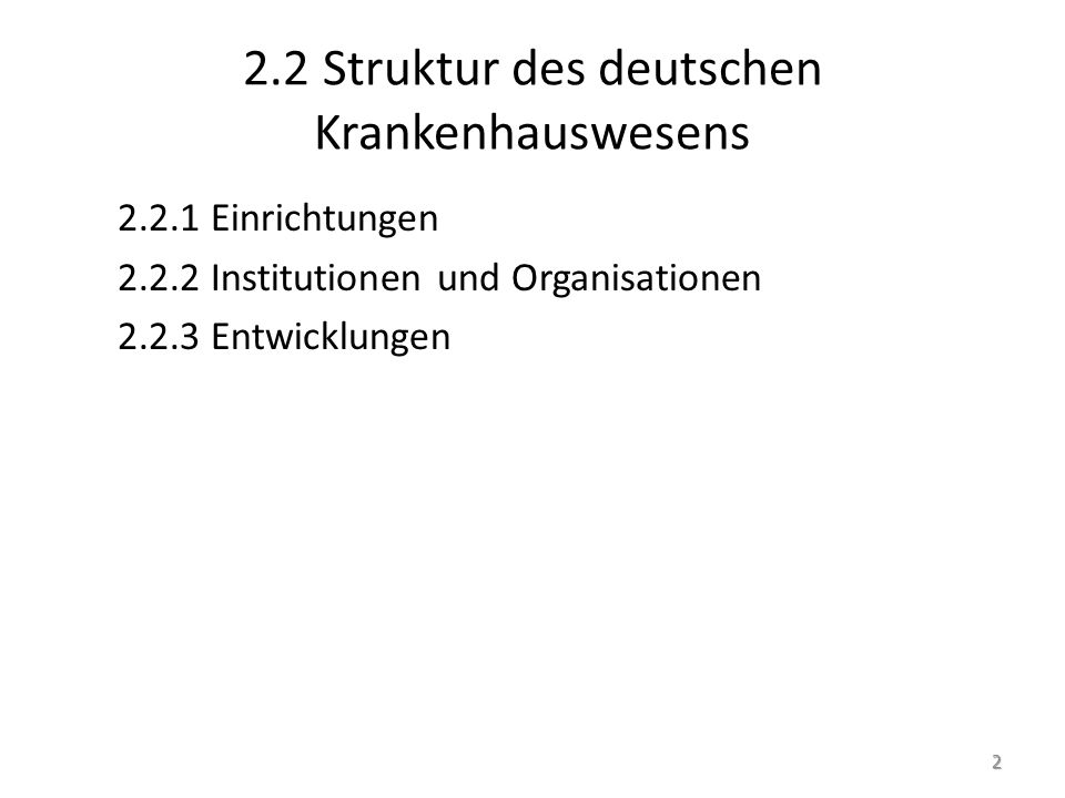 2.2.1 Einrichtungen Datengrundlage: Statistisches Bundesamt – Fachserie 12 Reihe 6.1.1: Grunddaten der Krankenhäuser https://www.destatis.de/DE/Publikationen/Thematisch /Gesundheit/Krankenhaeuser/GrunddatenKrankenhaeu ser.html?nn=72108 https://www.destatis.de/DE/Publikationen/Thematisch /Gesundheit/Krankenhaeuser/GrunddatenKrankenhaeu ser.html?nn=72108 – Fachserie 12 Reihe 6.1.2: Grunddaten der Vorsorge- oder Rehabilitationseinrichtungen https://www.destatis.de/DE/Publikationen/Thematisch /Gesundheit/VorsorgeRehabilitation/GrunddatenVorsor geReha.html?nn=72108 https://www.destatis.de/DE/Publikationen/Thematisch /Gesundheit/VorsorgeRehabilitation/GrunddatenVorsor geReha.html?nn=72108 3