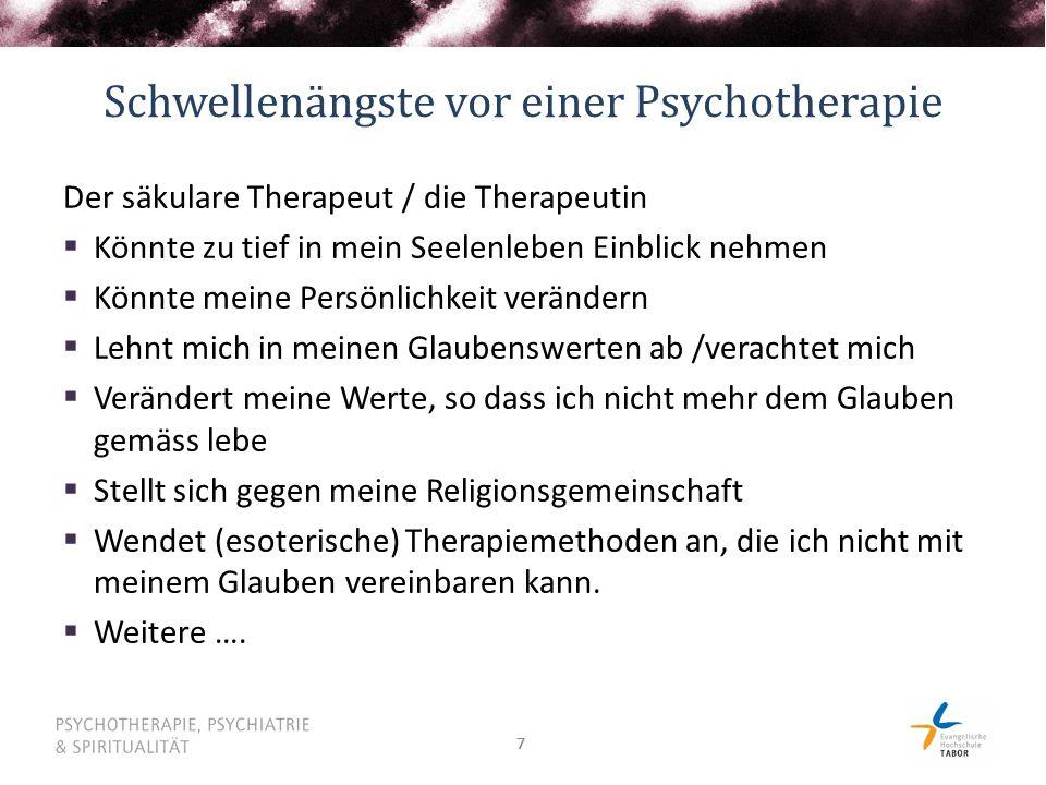 77 Schwellenängste vor einer Psychotherapie Der säkulare Therapeut / die Therapeutin  Könnte zu tief in mein Seelenleben Einblick nehmen  Könnte mei